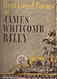 The Best Loved Poems and Ballads of James Whitcomb Riley