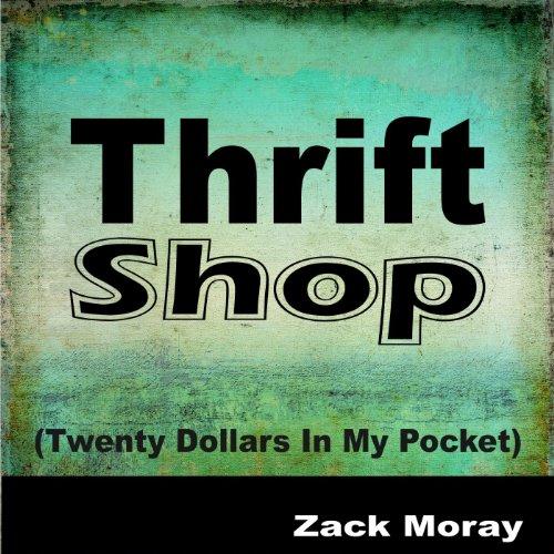 Thrift Shop (Twenty Dollars In My Pocket) [Explicit]