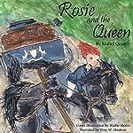 Rosie and the Queen | Mabel Quartz