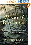 River of Darkness: Francisco Orellana...