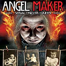 Angel Maker: Serial Killer Queen  by O.H. Krill Narrated by Andrew Chapman, M.A. Nichols