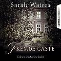 Fremde Gäste Hörbuch von Sarah Waters Gesprochen von: Sabina Godec
