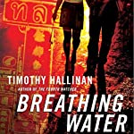 Breathing Water: A Poke Rafferty Thriller | Timothy Hallinan