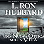 Scientology: Una Nuova Ottica Sulla Vita (Scientology: A New Slant on Life) | L. Ron Hubbard