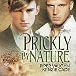 Prickly by Nature: Portland Pack Chronicles, Book 2   Piper Vaughn,Kenzie Cade