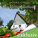 Das kleine Inselhotel (Das Inselhotel 1) Hörbuch von Sandra Lüpkes Gesprochen von: Ann Vielhaben