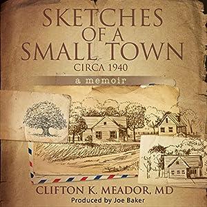 Sketches of a Small Town - Circa 1940: A memoir Audiobook