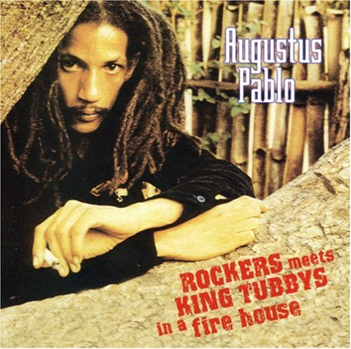 Augustus Pablo - Rockers Meet King Tubby In a Fire House - Zortam Music