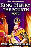 Henry IV Part 2 - Classic Illustrated Edition (English Edition)