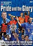 Pride & the Glory - Ipswich Town 2004/2005 [DVD]