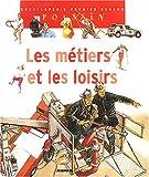 echange, troc Françoise Detay-Lanzmann, Nicole Hibert, Laura Bour, Isabelle Courmont, Collectif - Les métiers et les loisirs