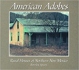 American Adobes: Rural Houses of Northern New Mexico