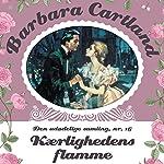 Kærlighedens flamme (Barbara Cartland - Den udødelige samling 16) | Barbara Cartland