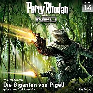 Die Giganten von Pigell (Perry Rhodan NEO 14) Hörbuch