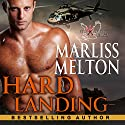 Hard Landing: The Echo Platoon Series, Book 2 (       UNABRIDGED) by Marliss Melton Narrated by Armen Taylor