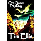 Orc Quest: Prophecyby Tim Ellis