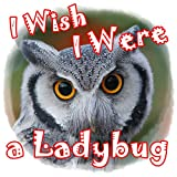 I Wish I Were a Ladybug: Kids Photo Book with Fun Facts (Ages 3-9) (Bedtime Story)
