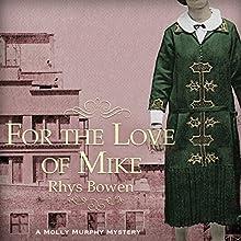 For the Love of Mike   Livre audio Auteur(s) : Rhys Bowen Narrateur(s) : Nicola Barber