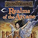 Realms of the Arcane: A Forgotten Realms Anthology (       UNABRIDGED) by Ed Greenwood, Elaine Cunningham, Brian Thomsen, Jeff Grubb, Philip M. Athans Narrated by Christopher Prince