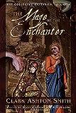 The Collected Fantasies of Clark Ashton Smith Volume 4: The Maze of the Enchanter
