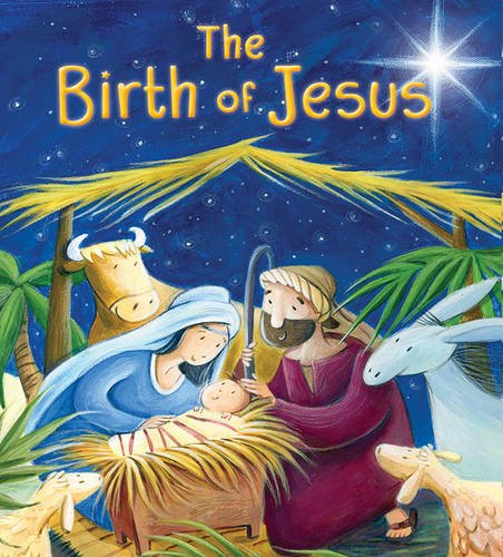 The Birth of Jesus (My First Bible Stories: New Testament)