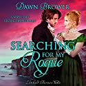 Searching for My Rogue: Linked Across Time, Book 2 Audiobook by Dawn Brower Narrated by Stevie Zimmerman