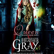 Queen: Regency Refuge, Book 3 Audiobook by Heather Gray Narrated by Misty Gray