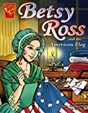 img - for Betsy Ross and the American Flag (Graphic History) book / textbook / text book