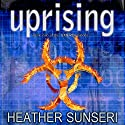 Uprising Audiobook by Heather Sunseri Narrated by Jeena Yi, Dan Bittner