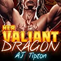 Her Valiant Dragon: A BBW Interracial Paranormal Romance Audiobook by AJ Tipton Narrated by Sunny Tasker