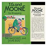 img - for T. G. and Moonie go shopping book / textbook / text book