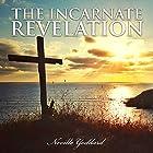 The Incarnate Revelation Hörbuch von Neville Goddard Gesprochen von: John Marino
