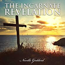 The Incarnate Revelation Audiobook by Neville Goddard Narrated by John Marino