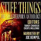 Stiff Things: The Splatterporn Anthology Hörbuch von Brandon Ford, Cori Vidae, Brian Rosenberger, Olive Whittier, Tanker Ray, Kristopher Triana Gesprochen von: Joe Hempel