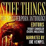 Stiff Things: The Splatterporn Anthology | Brandon Ford,Cori Vidae,Brian Rosenberger,Olive Whittier,Tanker Ray,Kristopher Triana