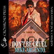 Don't Be Cruel | [Mike Argento]