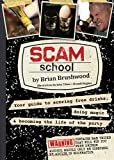 Scam School: Your Guide to Scoring Free Drinks, Doing Magic & B