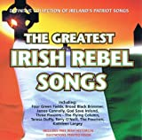 The Greatest Irish Rebel Songs Various