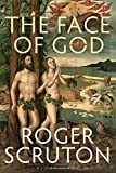 Roger Scruton The Face of God (Gifford Lectures)