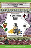 img - for Charles Dickens' A Christmas Carol for Kids (Playing With Plays) book / textbook / text book
