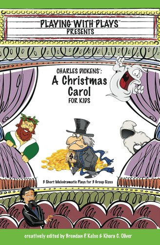 Brendan P Kelso - Charles Dickens' A Christmas Carol for Kids (Playing With Plays)
