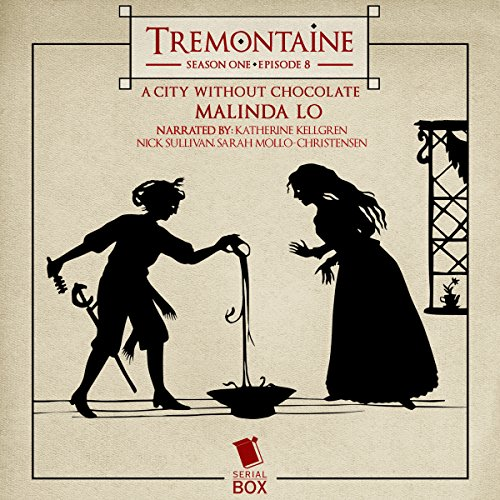 Tremontaine: A City Without Chocolate: Episode 8
