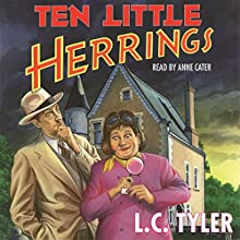 Ten Little Herrings (       UNABRIDGED) by L. C. Tyler Narrated by Anne Cater