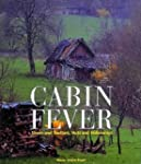 Cabin Fever: Sheds and Shelters, Huts...