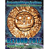 BEYOND 2012: CATASTROPHE OR ECSTASY - A COMPLETE GUIDE TO END-OF-TIME PREDICTIONS ~ Geoff Stray