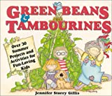 img - for Green Beans & Tambourines: Over 30 Summer Projects and Activities for Fun-Loving Kids book / textbook / text book