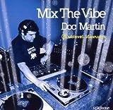echange, troc Doc Martin - Mix the Vibe: Sublevel Maneuvers