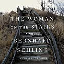 The Woman on the Stairs: A Novel Audiobook by Bernhard Schlink, Joyce Hackett - translator, Bradley Schmidt - translator Narrated by Christopher Grove