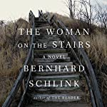The Woman on the Stairs: A Novel | Bernhard Schlink,Joyce Hackett - translator,Bradley Schmidt - translator