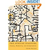 The African Diaspora (Rochester Studies in African History and the Diaspora)